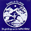 KEVIN AYERS AND THE WHOLE WORLD Shooting at the moon