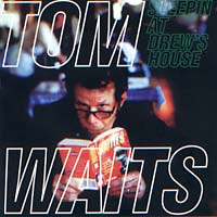 Tom WAITS Sleep At Drew's House
